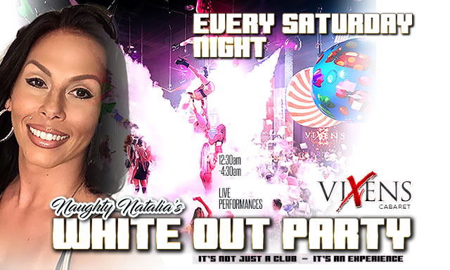 Saturday Nights/ Naughty Natalia White Out Party!